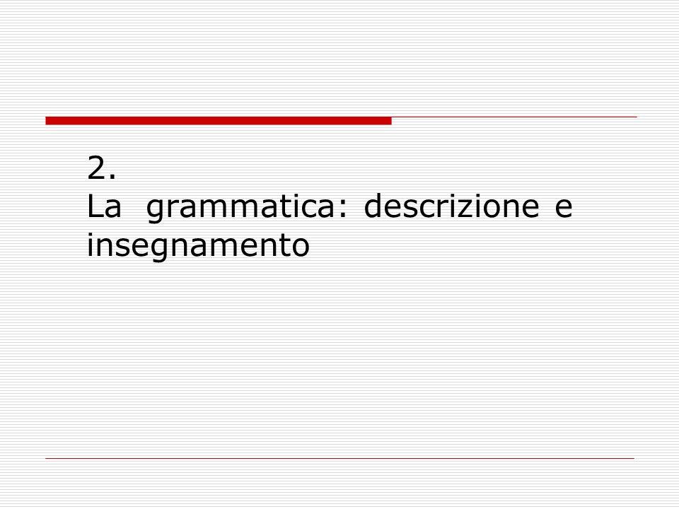 2. La grammatica: descrizione e insegnamento