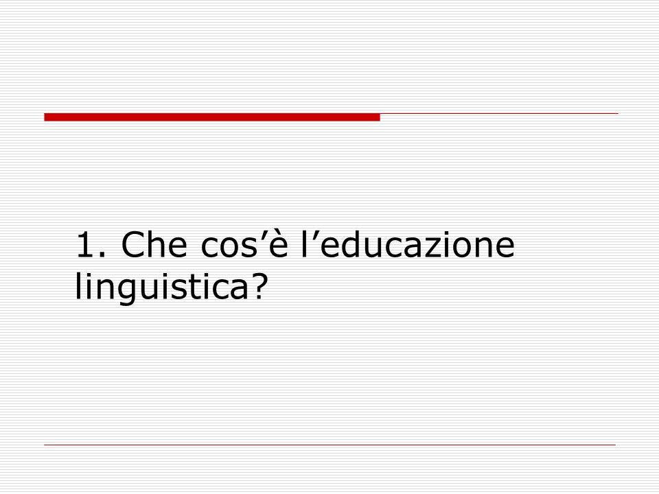 1. Che cos'è l'educazione linguistica