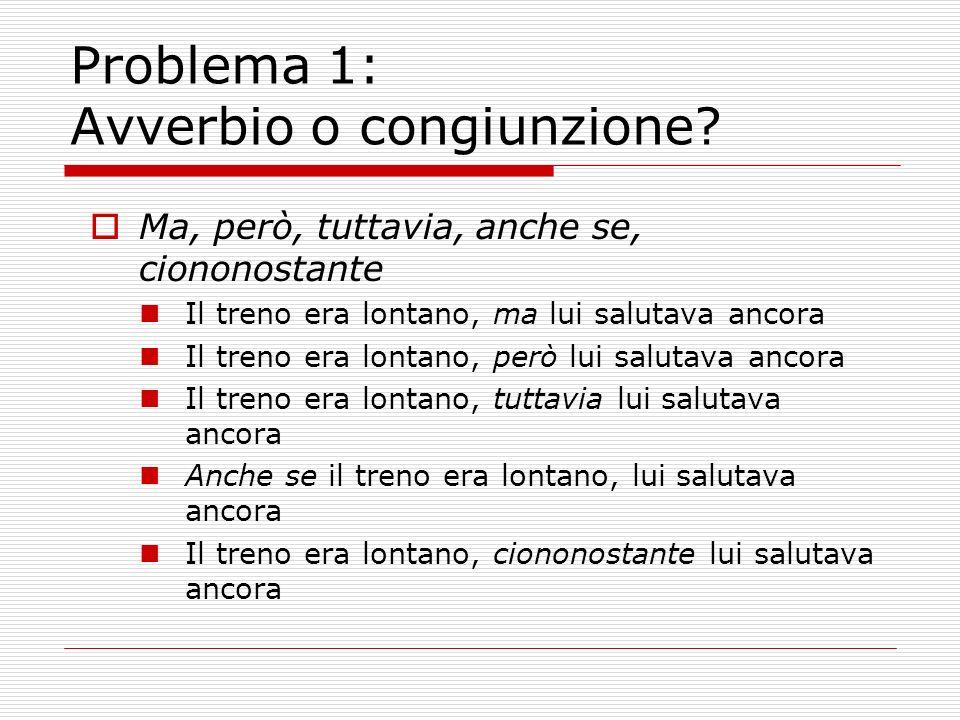 Problema 1: Avverbio o congiunzione