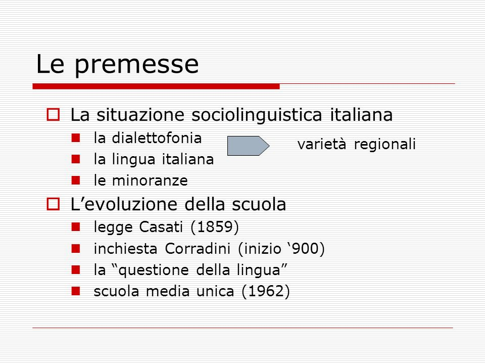 Le premesse La situazione sociolinguistica italiana