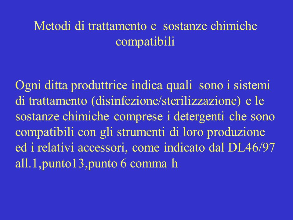 Metodi di trattamento e sostanze chimiche compatibili