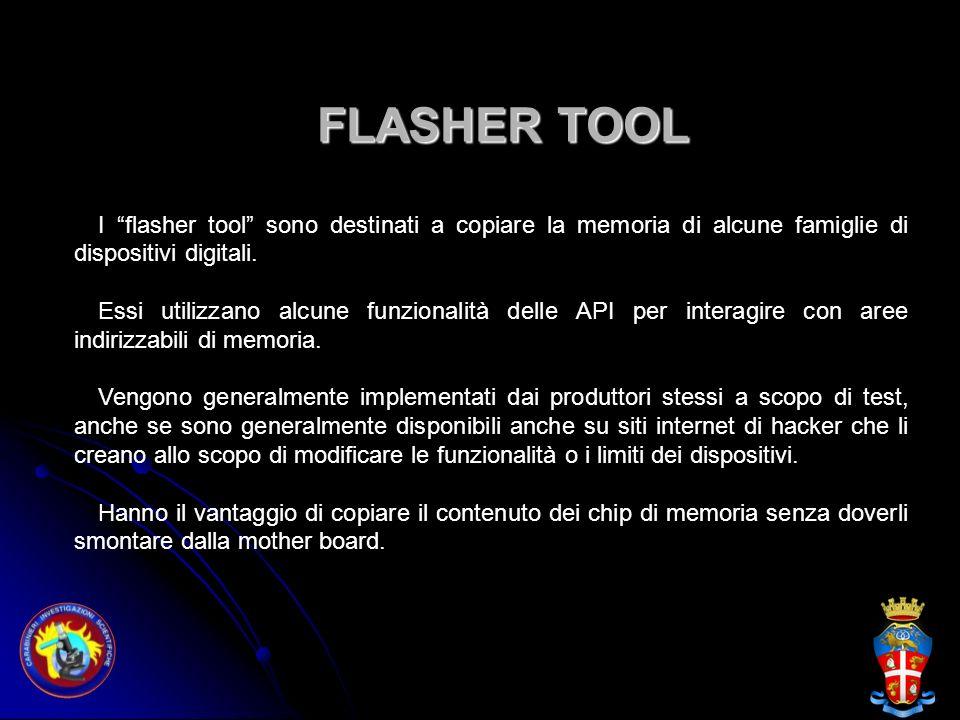 FLASHER TOOL I flasher tool sono destinati a copiare la memoria di alcune famiglie di dispositivi digitali.