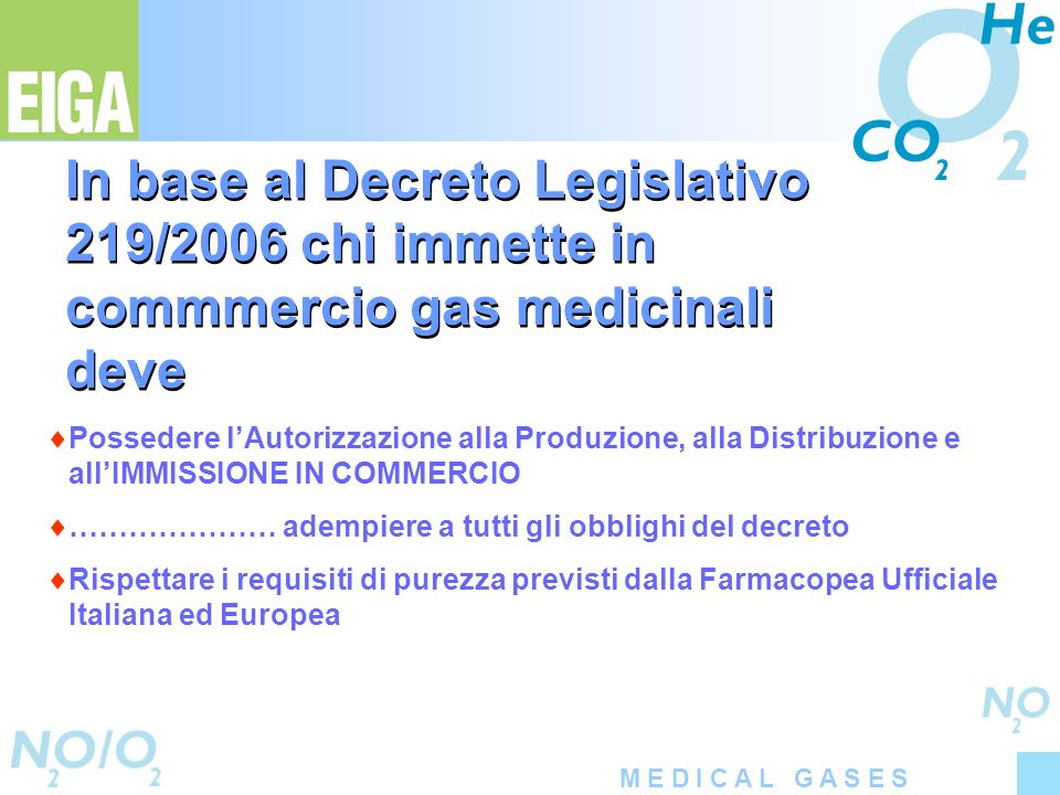 In base al Decreto Legislativo 219/2006 chi immette in commmercio gas medicinali deve