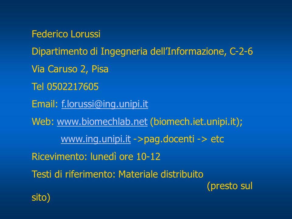 Federico Lorussi Dipartimento di Ingegneria dell'Informazione, C-2-6. Via Caruso 2, Pisa. Tel 0502217605.