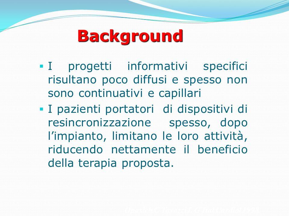 Background I progetti informativi specifici risultano poco diffusi e spesso non sono continuativi e capillari.