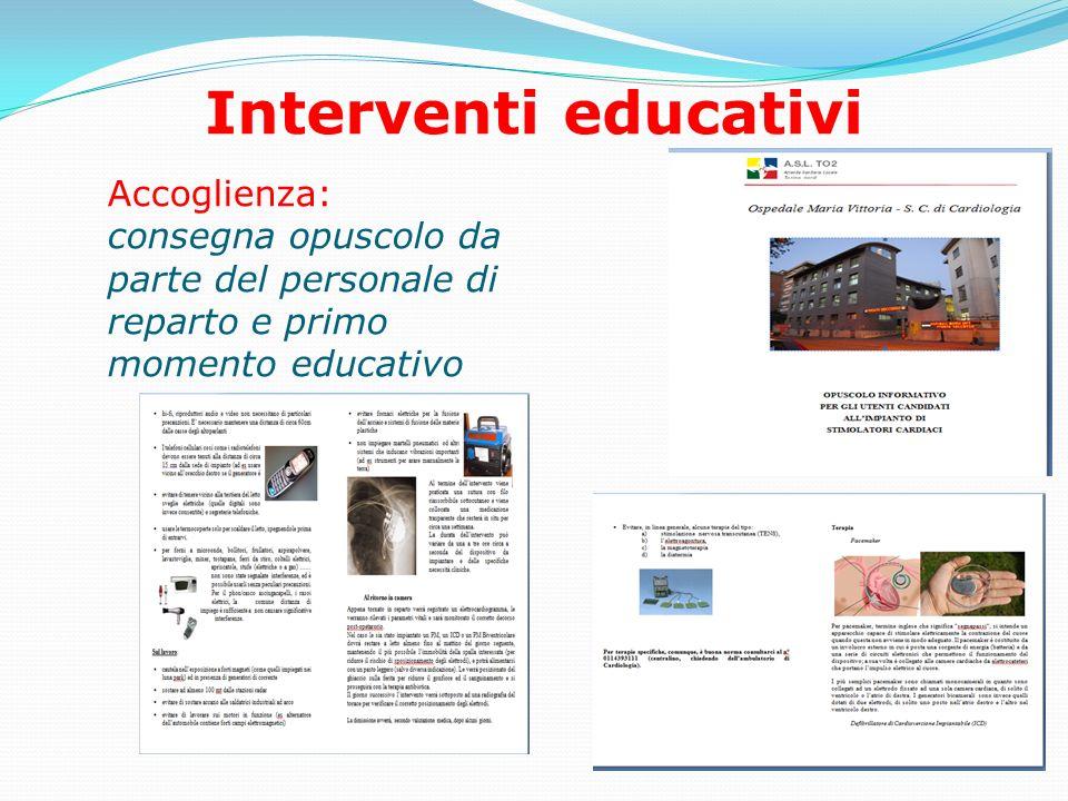 Interventi educativi Accoglienza: consegna opuscolo da parte del personale di reparto e primo momento educativo.