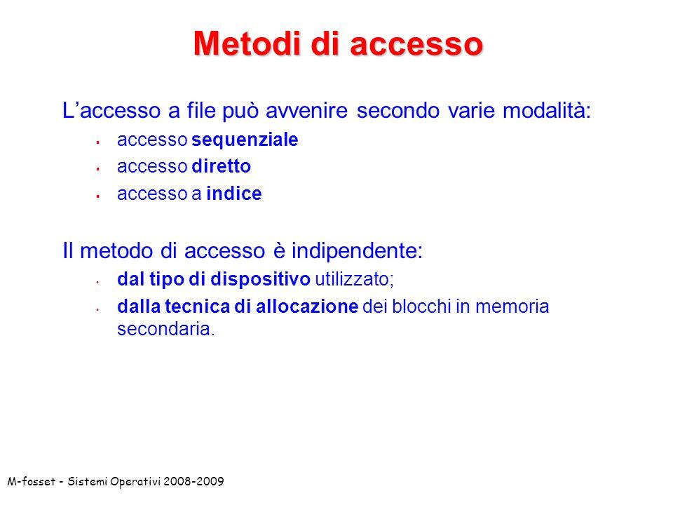 Metodi di accesso L'accesso a file può avvenire secondo varie modalità: accesso sequenziale. accesso diretto.