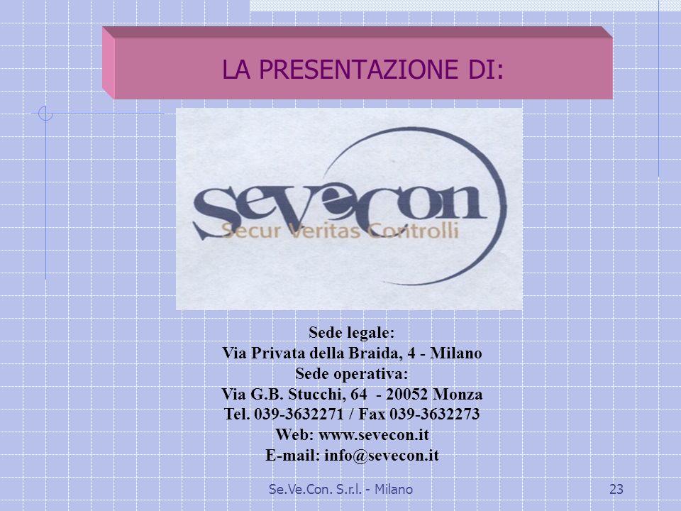 Via Privata della Braida, 4 - Milano E-mail: info@sevecon.it