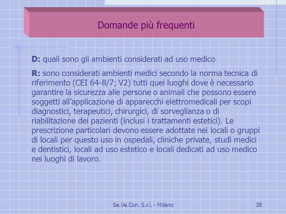Domande più frequenti D: quali sono gli ambienti considerati ad uso medico.