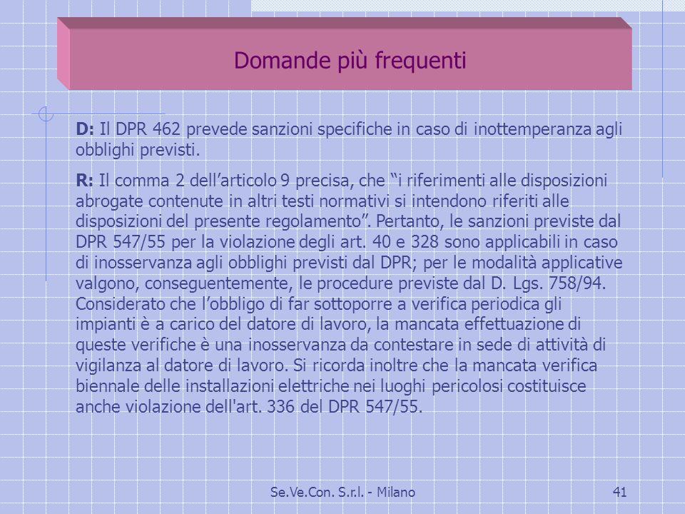 Domande più frequenti D: Il DPR 462 prevede sanzioni specifiche in caso di inottemperanza agli obblighi previsti.