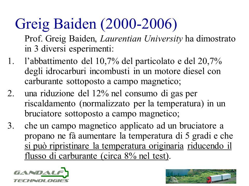 Greig Baiden (2000-2006) Prof. Greig Baiden, Laurentian University ha dimostrato in 3 diversi esperimenti: