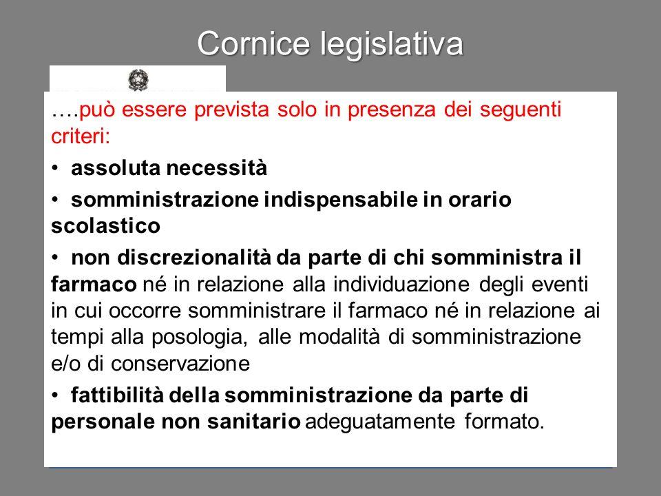 Cornice legislativa ….può essere prevista solo in presenza dei seguenti criteri: assoluta necessità.