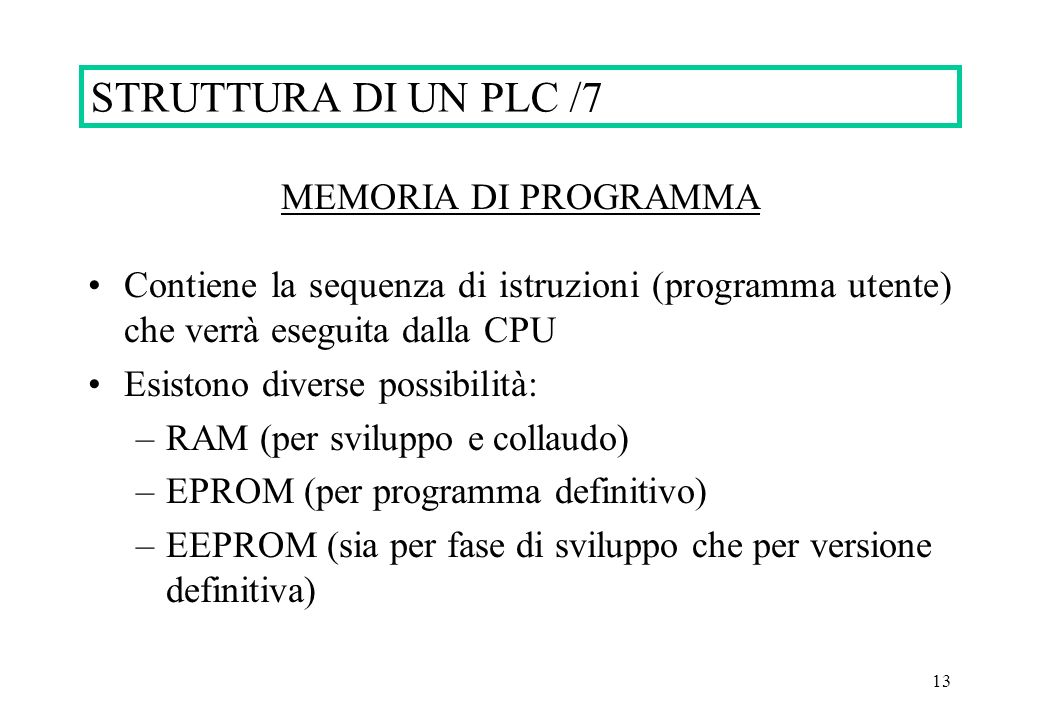 STRUTTURA DI UN PLC /7 MEMORIA DI PROGRAMMA