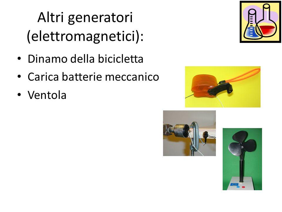 Altri generatori (elettromagnetici):