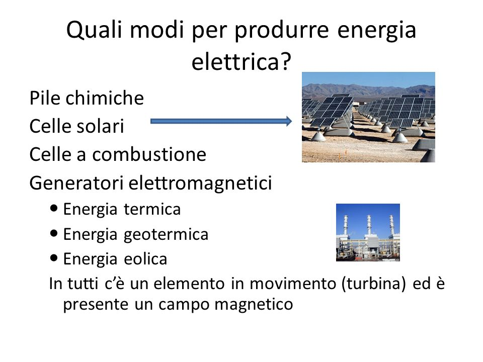 Quali modi per produrre energia elettrica