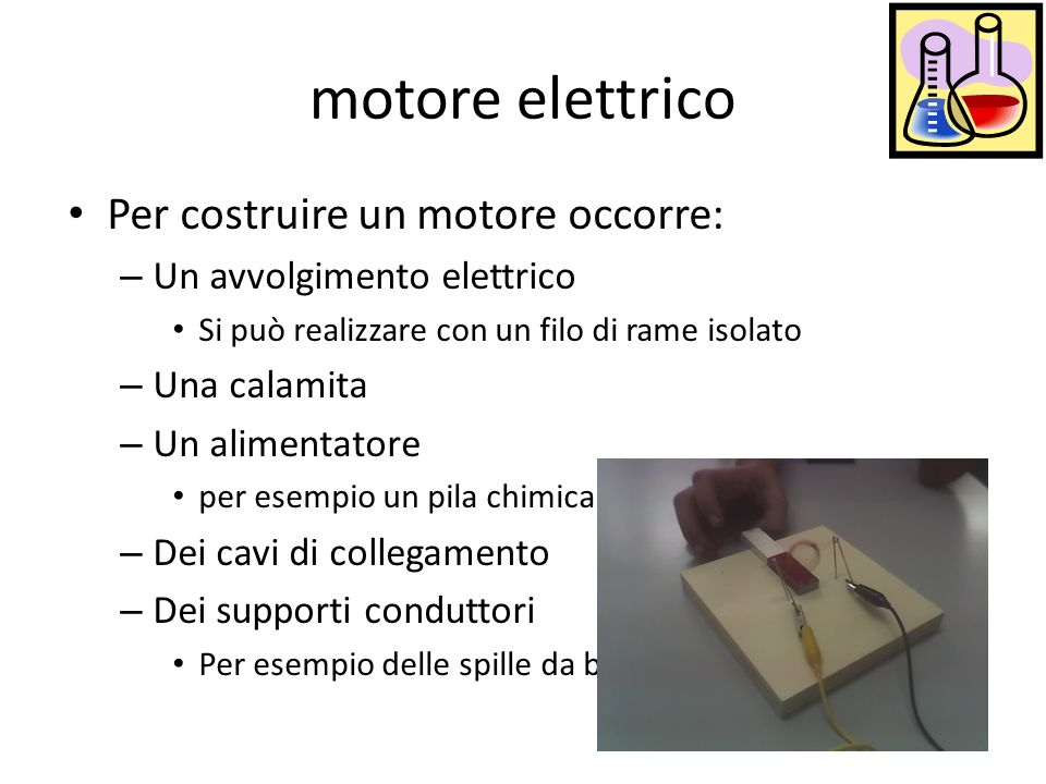 motore elettrico Per costruire un motore occorre: