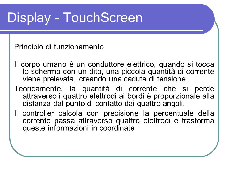 Display - TouchScreen Principio di funzionamento