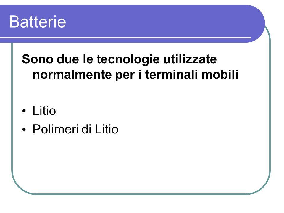 Batterie Sono due le tecnologie utilizzate normalmente per i terminali mobili.