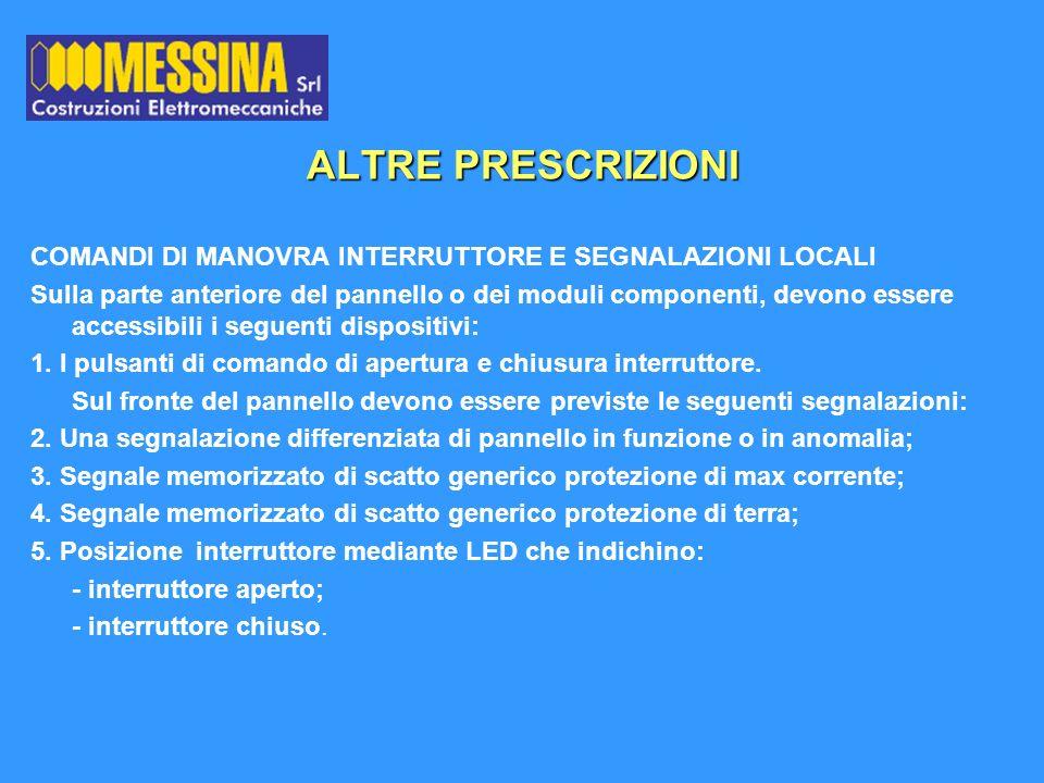 ALTRE PRESCRIZIONI COMANDI DI MANOVRA INTERRUTTORE E SEGNALAZIONI LOCALI.