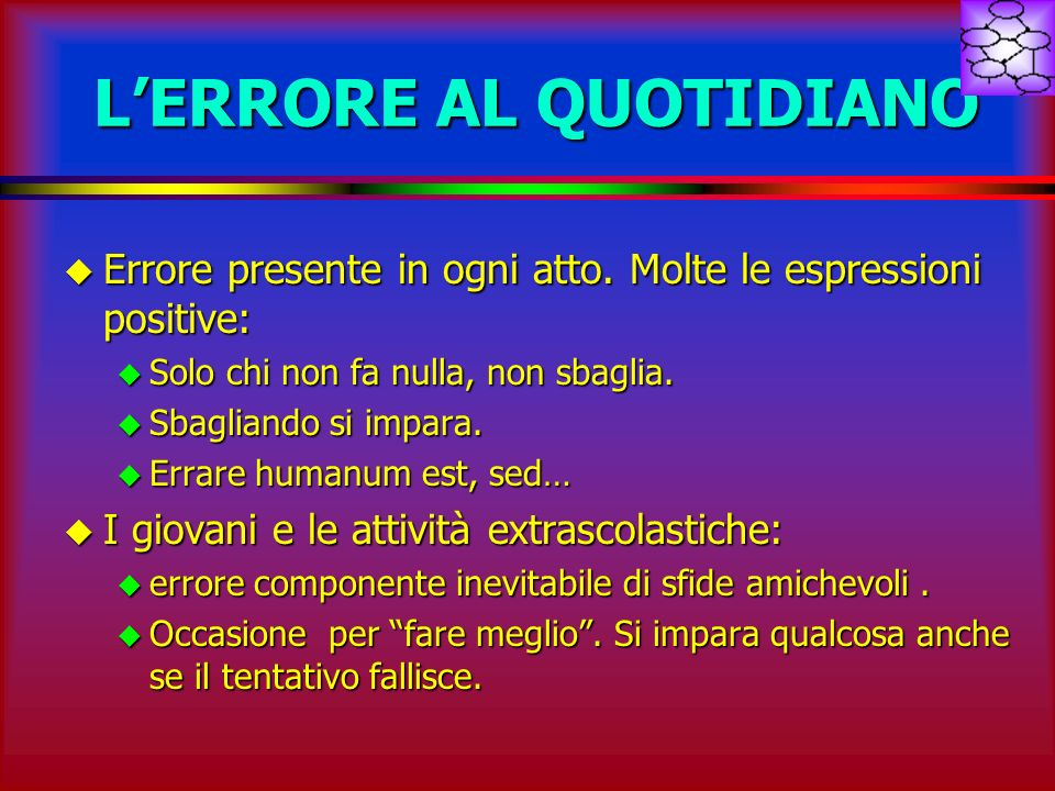 L'ERRORE AL QUOTIDIANO