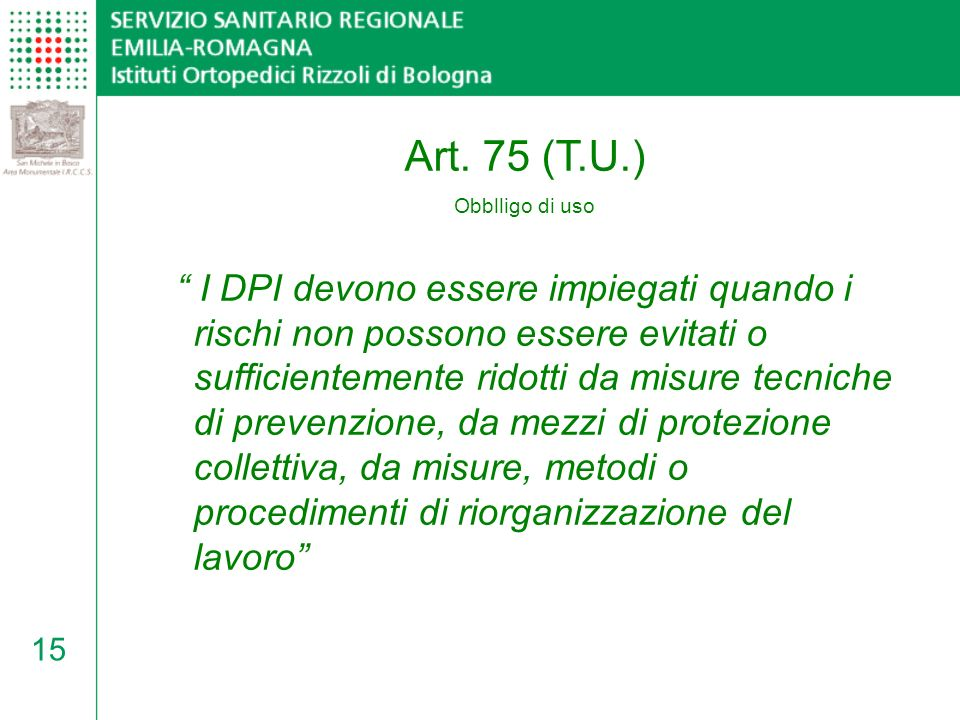 Art. 75 (T.U.) Obblligo di uso.