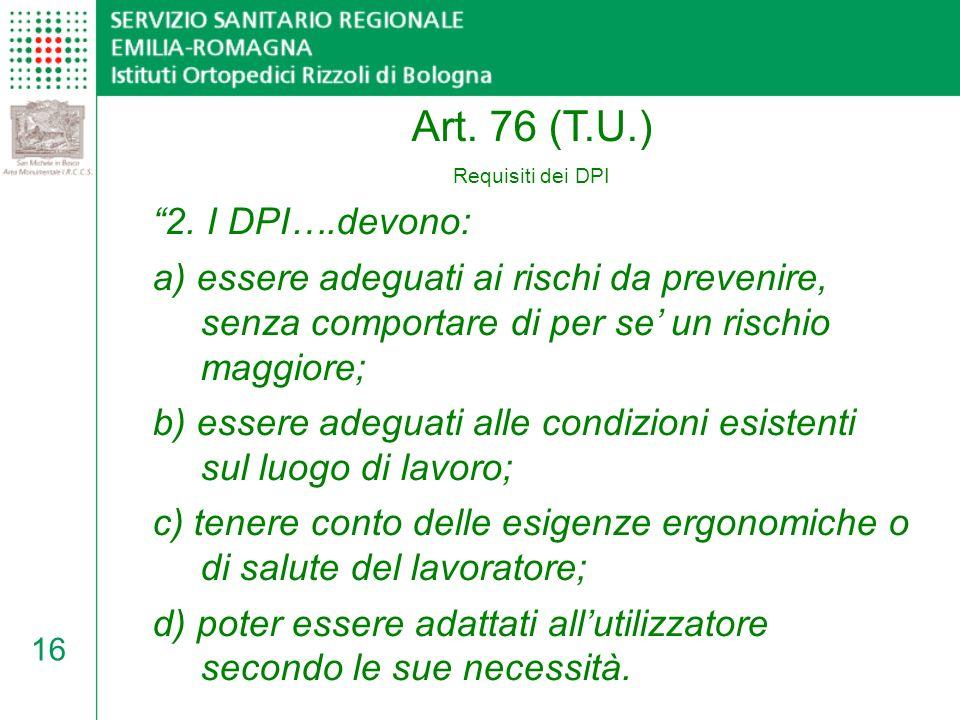 Art. 76 (T.U.) 2. I DPI….devono: