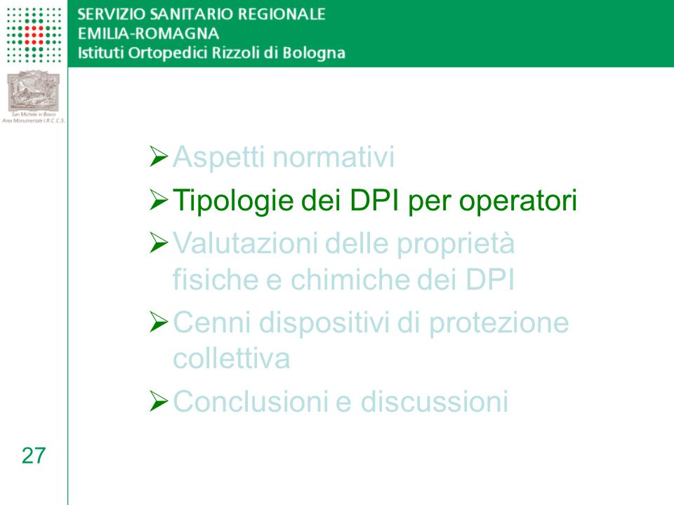 Aspetti normativi Tipologie dei DPI per operatori. Valutazioni delle proprietà fisiche e chimiche dei DPI.