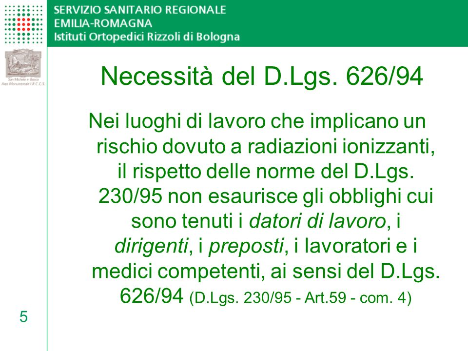 Necessità del D.Lgs. 626/94