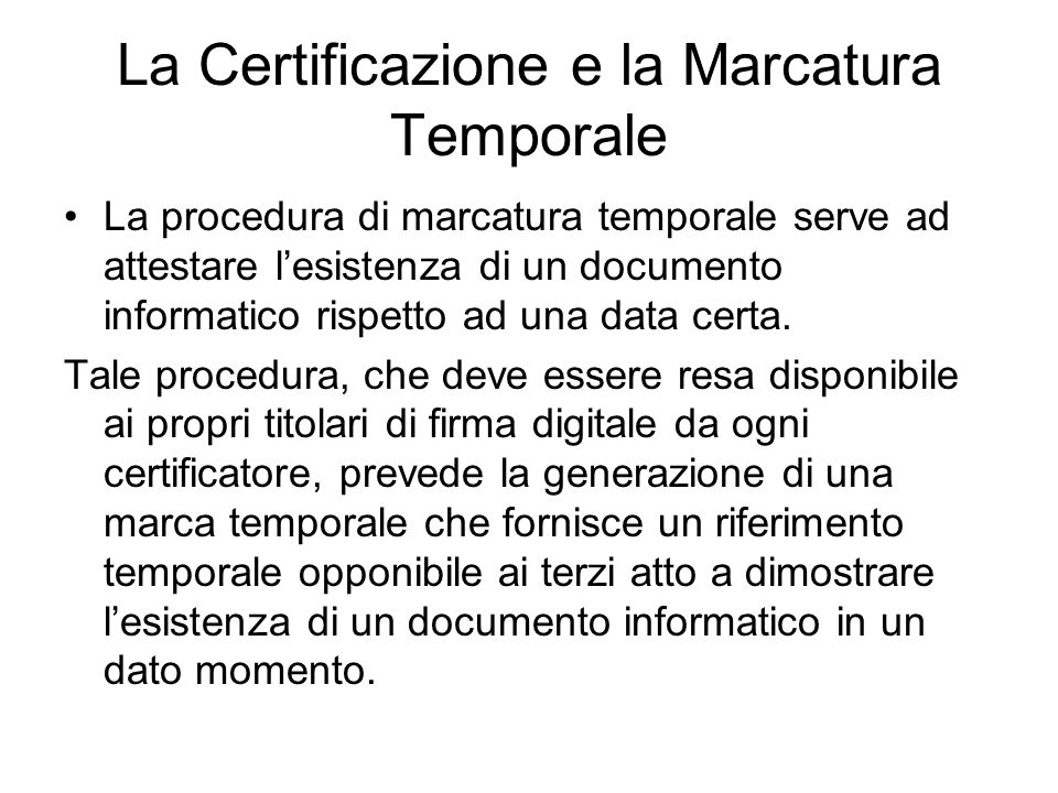 La Certificazione e la Marcatura Temporale