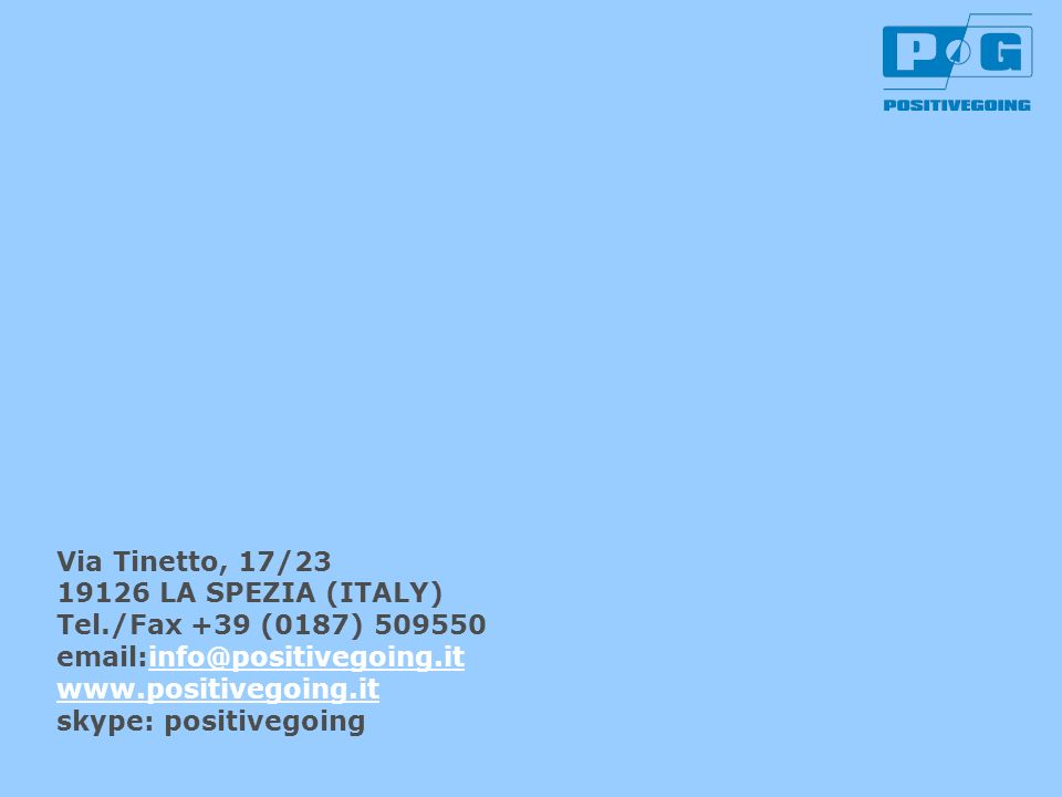 Via Tinetto, 17/2319126 LA SPEZIA (ITALY) Tel./Fax +39 (0187) 509550. email:info@positivegoing.it. www.positivegoing.it.