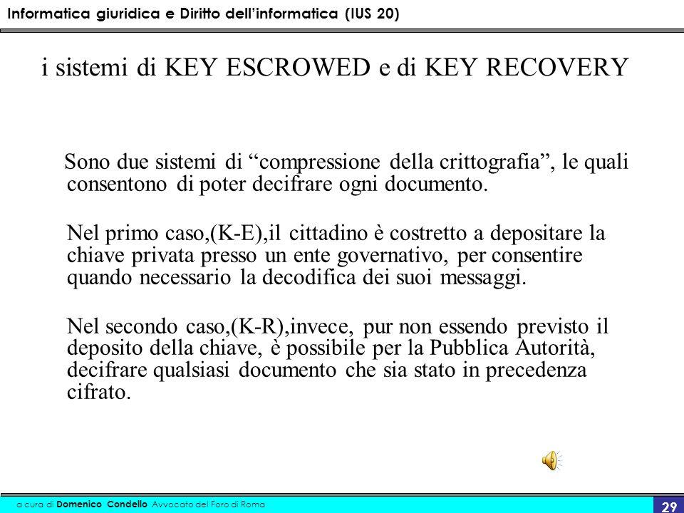i sistemi di KEY ESCROWED e di KEY RECOVERY