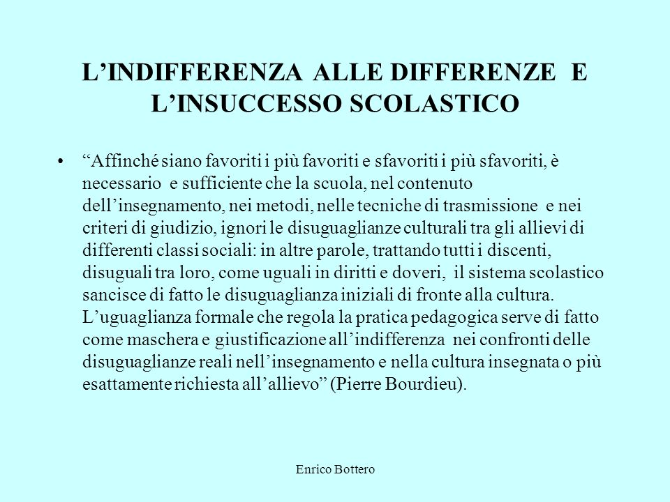L'INDIFFERENZA ALLE DIFFERENZE E L'INSUCCESSO SCOLASTICO