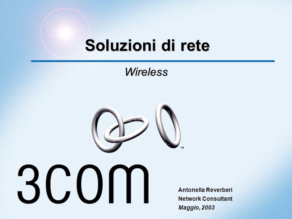 Soluzioni di rete Wireless Antonella Reverberi Network Consultant