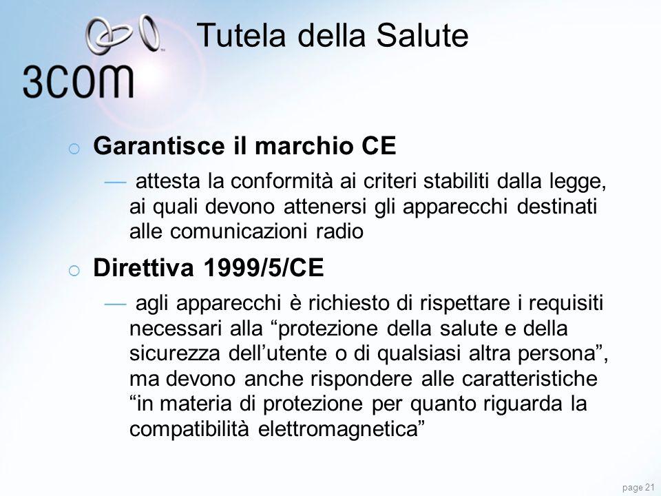 Tutela della Salute Garantisce il marchio CE Direttiva 1999/5/CE