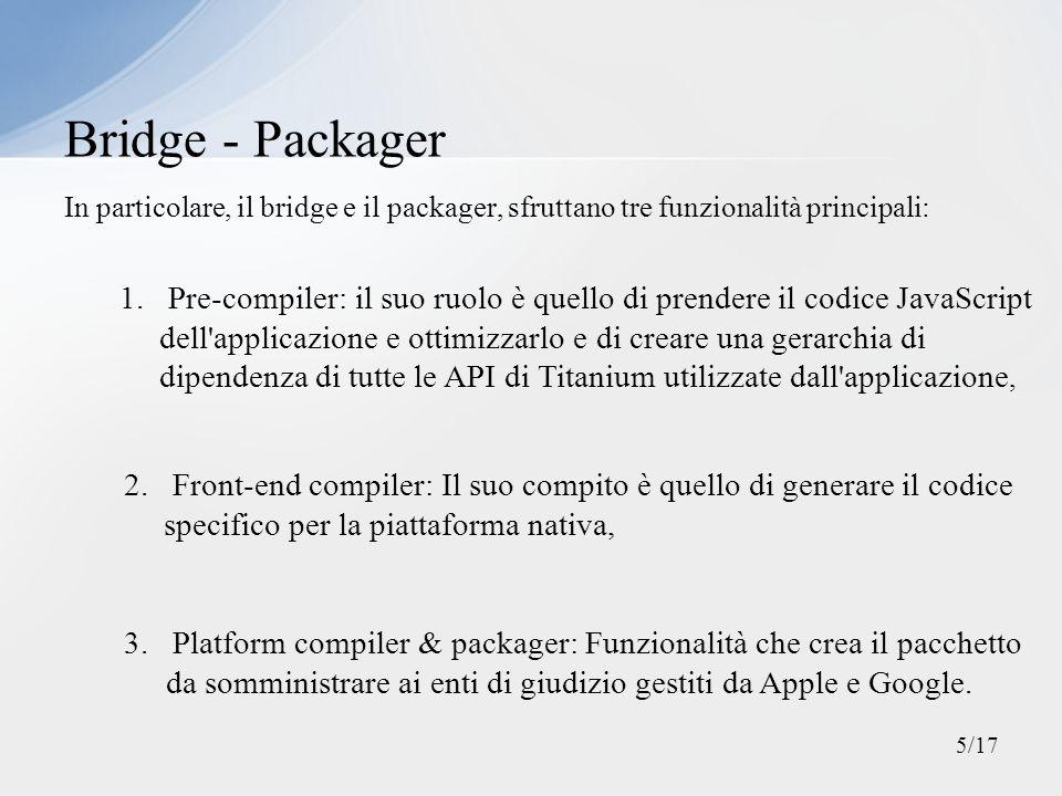 Bridge - Packager In particolare, il bridge e il packager, sfruttano tre funzionalità principali: