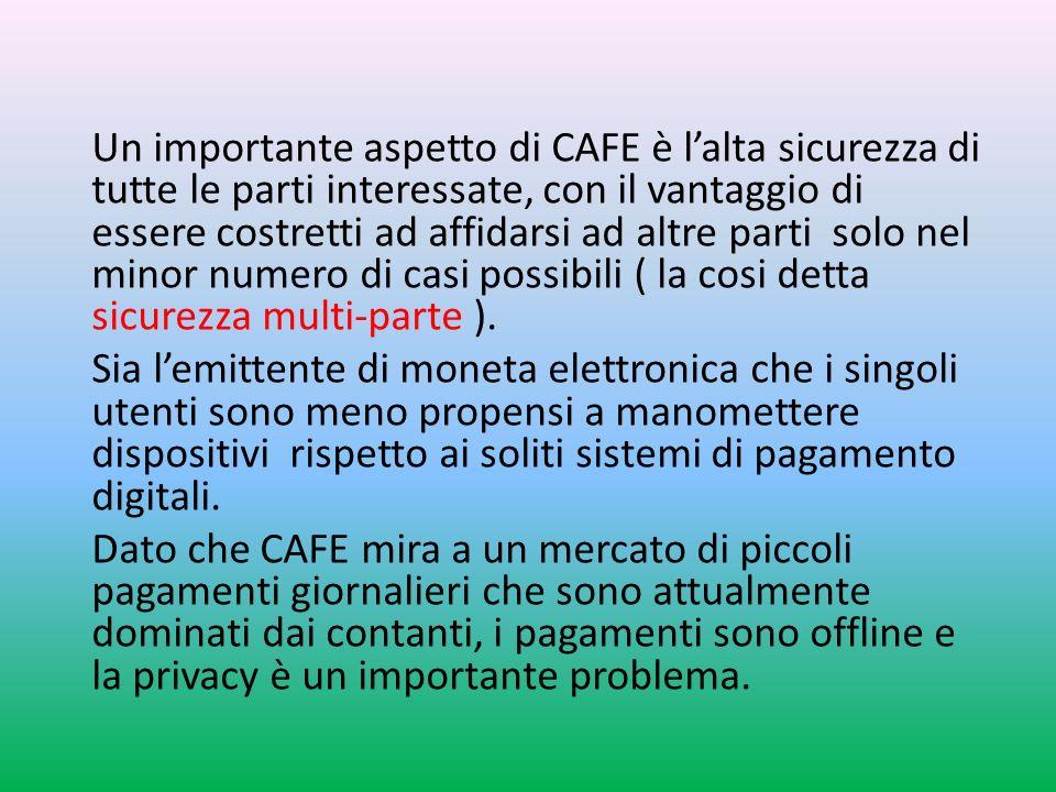 Un importante aspetto di CAFE è l'alta sicurezza di tutte le parti interessate, con il vantaggio di essere costretti ad affidarsi ad altre parti solo nel minor numero di casi possibili ( la cosi detta sicurezza multi-parte ).