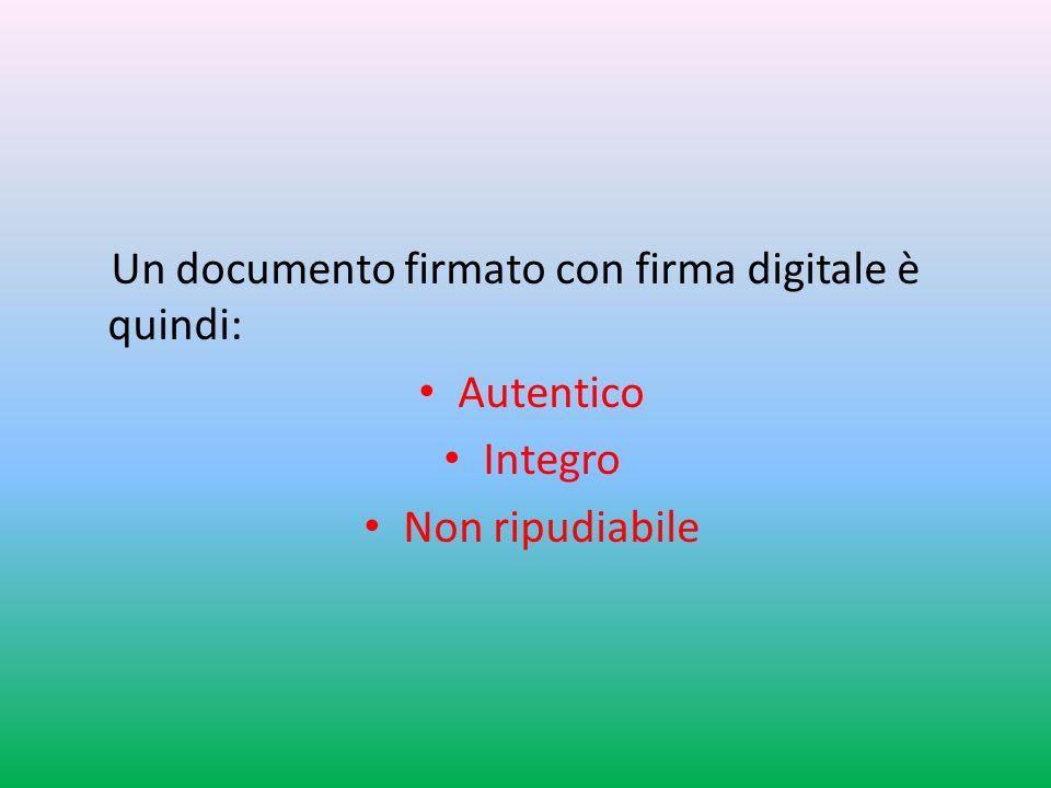 Un documento firmato con firma digitale è quindi: