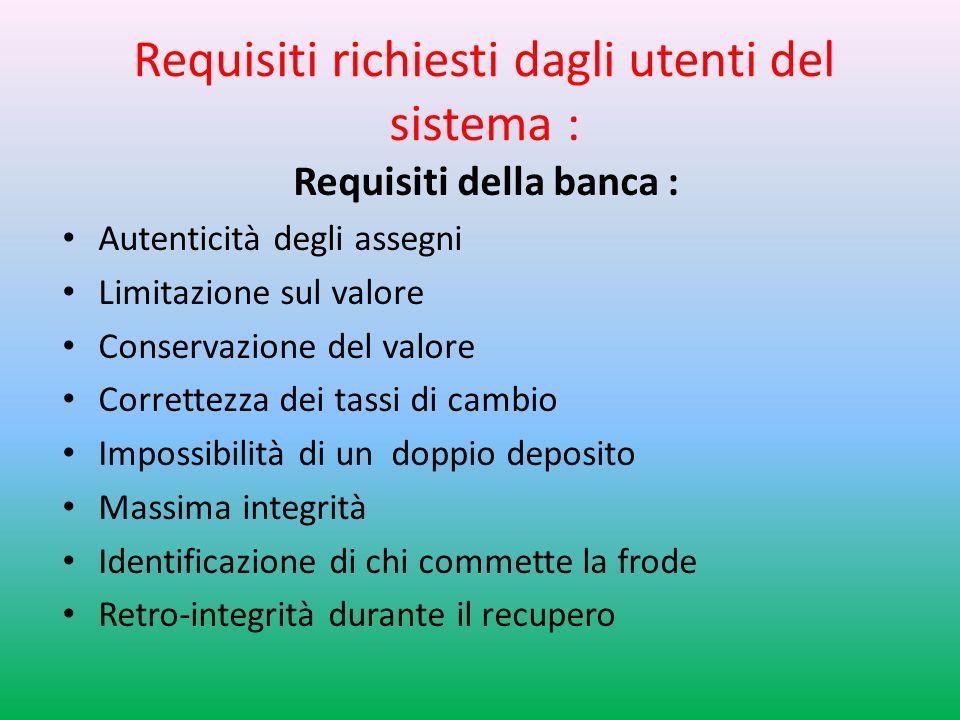 Requisiti richiesti dagli utenti del sistema :
