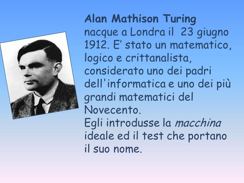 Alan Mathison Turing nacque a Londra il 23 giugno 1912