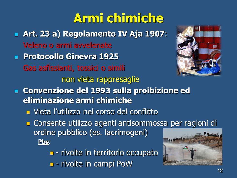Armi chimiche Art. 23 a) Regolamento IV Aja 1907: