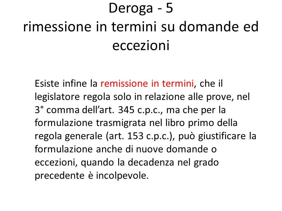 Deroga - 5 rimessione in termini su domande ed eccezioni