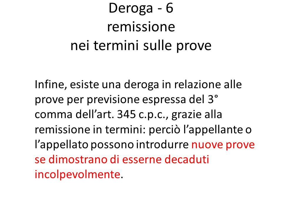 Deroga - 6 remissione nei termini sulle prove