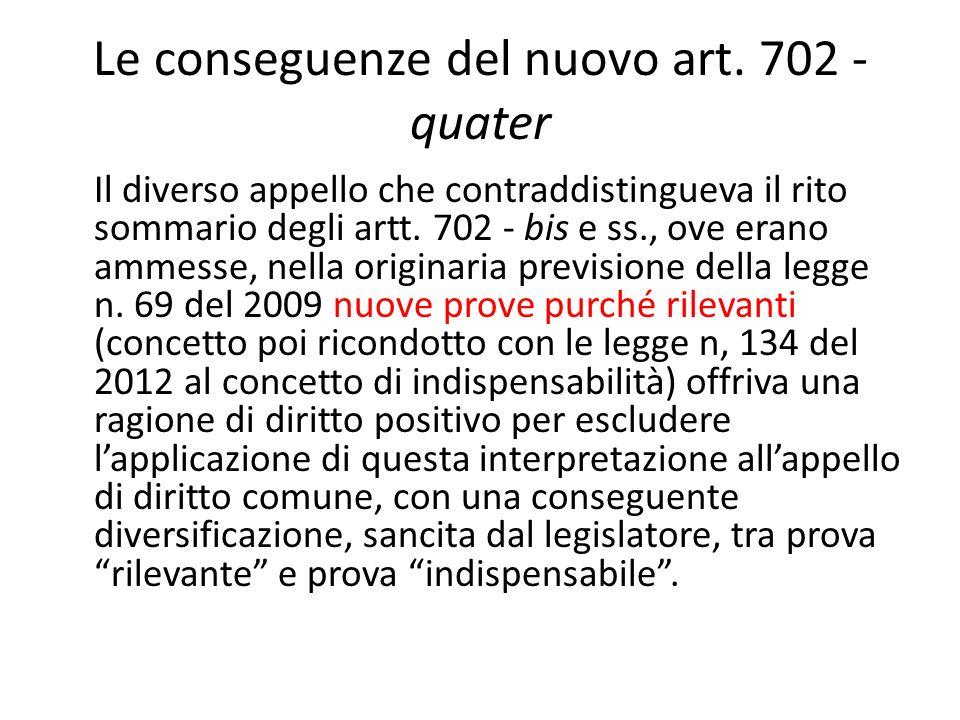 Le conseguenze del nuovo art. 702 - quater