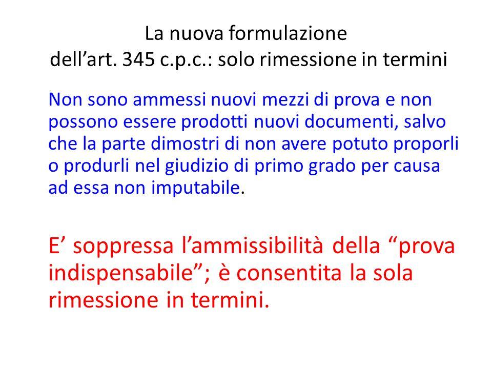 La nuova formulazione dell'art. 345 c.p.c.: solo rimessione in termini
