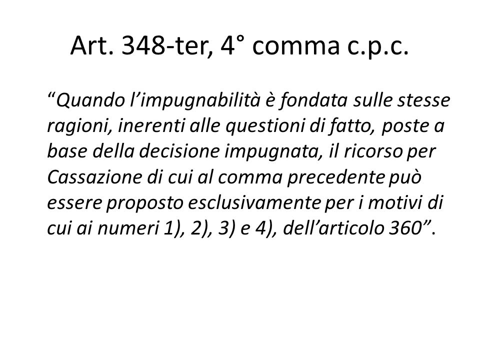 Art. 348-ter, 4° comma c.p.c.