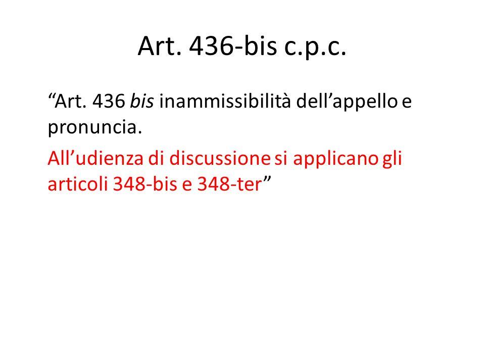 Art.436-bis c.p.c. Art. 436 bis inammissibilità dell'appello e pronuncia.