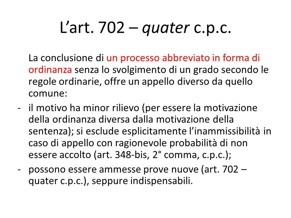 L'art. 702 – quater c.p.c.