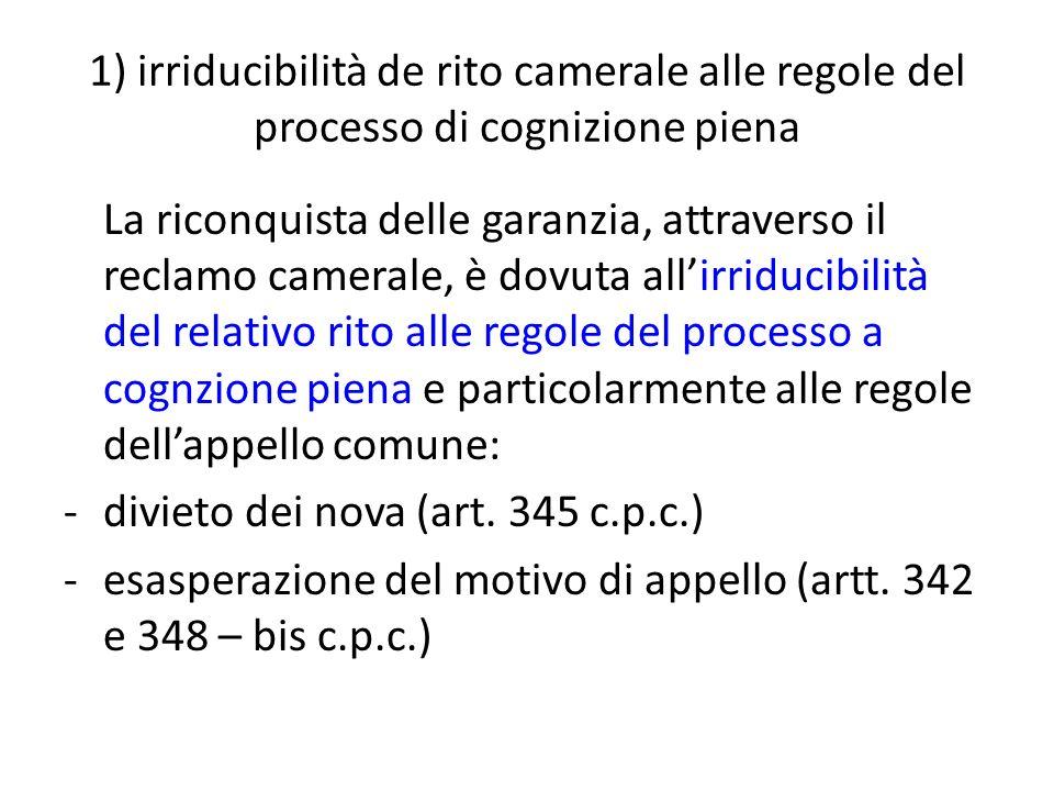 1) irriducibilità de rito camerale alle regole del processo di cognizione piena