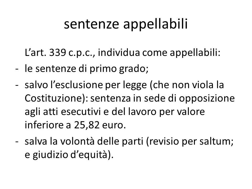 sentenze appellabili L'art. 339 c.p.c., individua come appellabili: