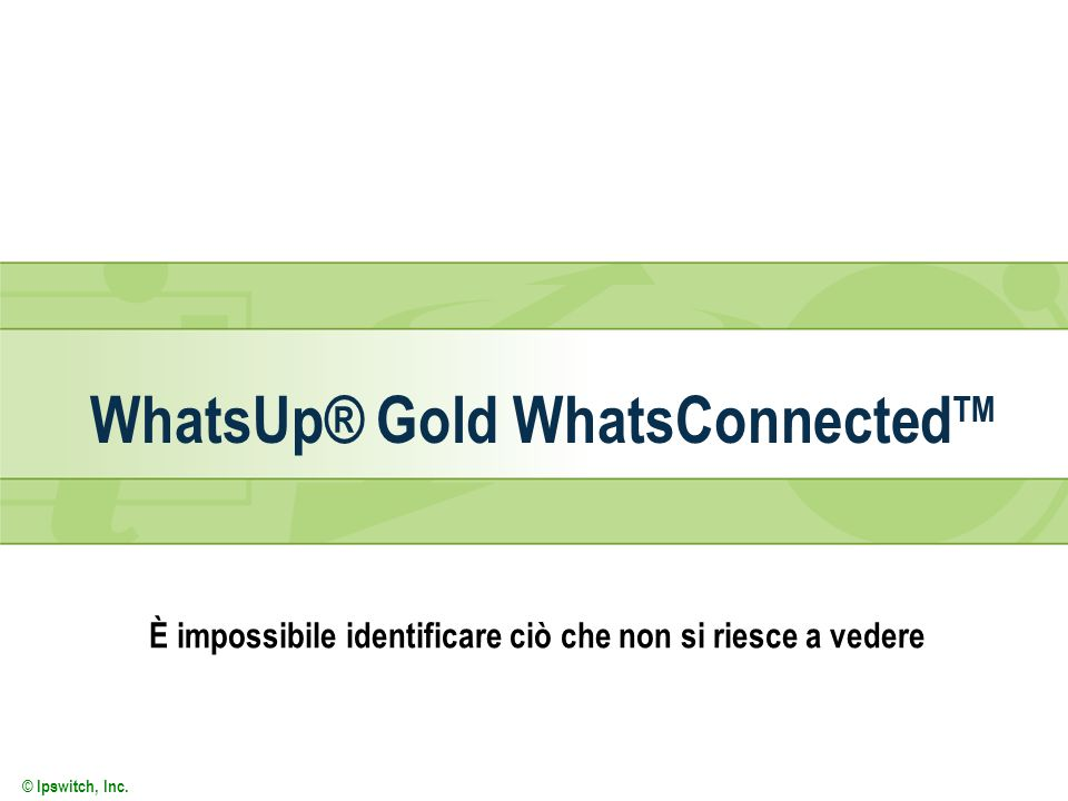 WhatsUp® Gold WhatsConnectedTM